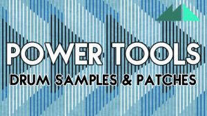 Power Tools – Drum Samples & Patches