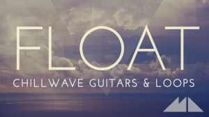 Float – Chillwave Guitars & Loops